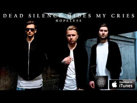 Клип Dead Silence Hides My Cries - Hopeless