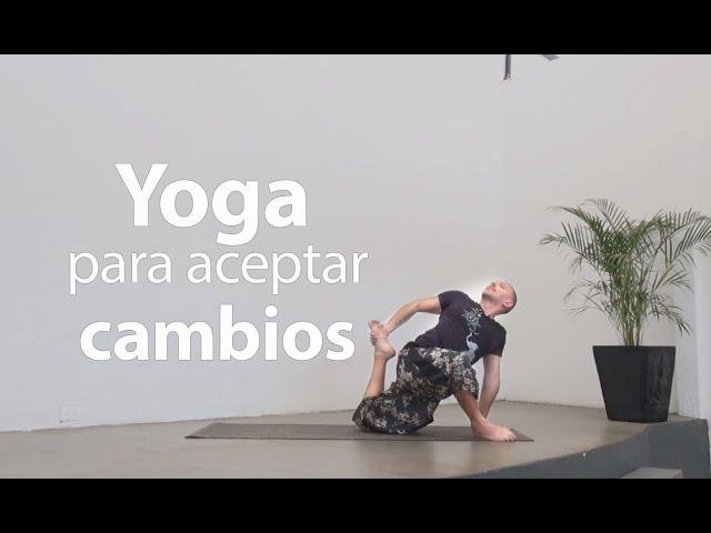 Yoga para aceptar cambios y fluir