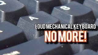 How To Quiet Down ANY Mechanical Keyboard!