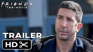FRIENDS Movie (2019) Trailer #1 - Jennifer Aniston, David Schwimmer Friends Reunion