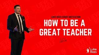 How to be a great teacher - Luke Rees | IPEN 2017