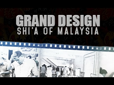 Grand Design - Shia in Malaysia