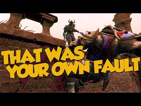 That Was Your Own Fault - For Honor