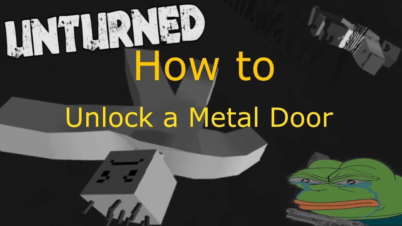 Unturned 3 0 tutorial 2 how to unlock a metal door for Door unturned