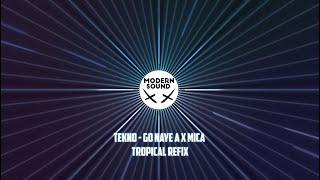 Tekno - Go (Naye A X Mica - #Tropical Refix) | MODERN SOUND