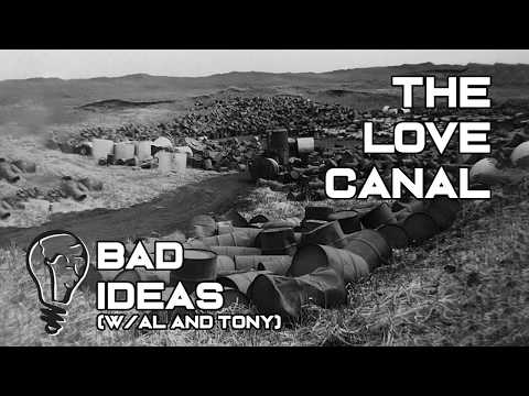 The Love Canal Disaster | Bad Ideas #55