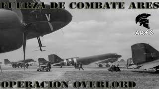 FUERZA DE COMBATE ARES  OPERACIÓN OVERLORD #1  ARMA III