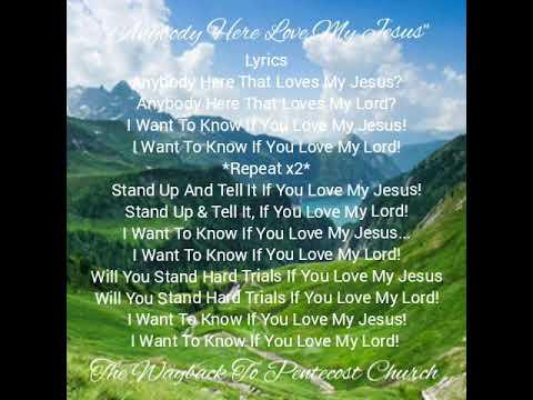 Anybody Here Love My Jesus