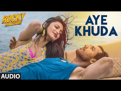 AYE KHUDA Full Song Audio  ROCKY HANDSOME  John Abraham, Shruti Haasan  Rahat Fateh Ali Khan
