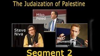 Miko Peled, Steve Niva, Max Blumenthal: The Judaization of Palestine.  Part 2