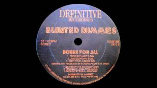 Blunted Dummies - House For All (Eddie Richard