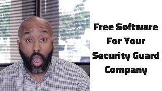 Free Software For Your Security Guard Company