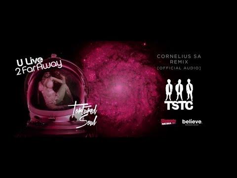 Tortured Soul - U Live 2 Far Away (Cornelius Mashilane SA Remix) [Official Audio]