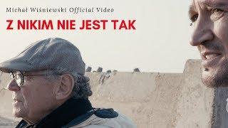 NOWOŚĆ - MICHAŁ WIŚNIEWSKI - Z NIKIM NIE JEST TAK - OFFICIAL VIDEO