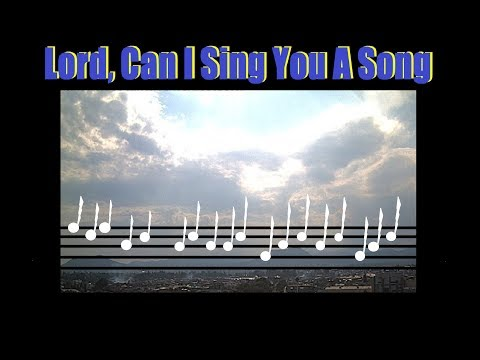 """🎼""""Lord Can I Sing You A Song""""Christian Contemporary - Lauren Lindsay- Lyric music vide"""