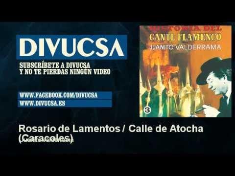 Juanito Valderrama - Rosario de Lamentos / Calle de Atocha - Caracoles