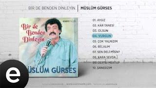 Vurgun (Müslüm Gürses) Audio vurgun müslümgürses - Esen Müzik