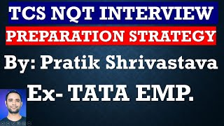 TCS NQT Interview Preparation Strategy, Tips and Techniques !! TATA Employee!