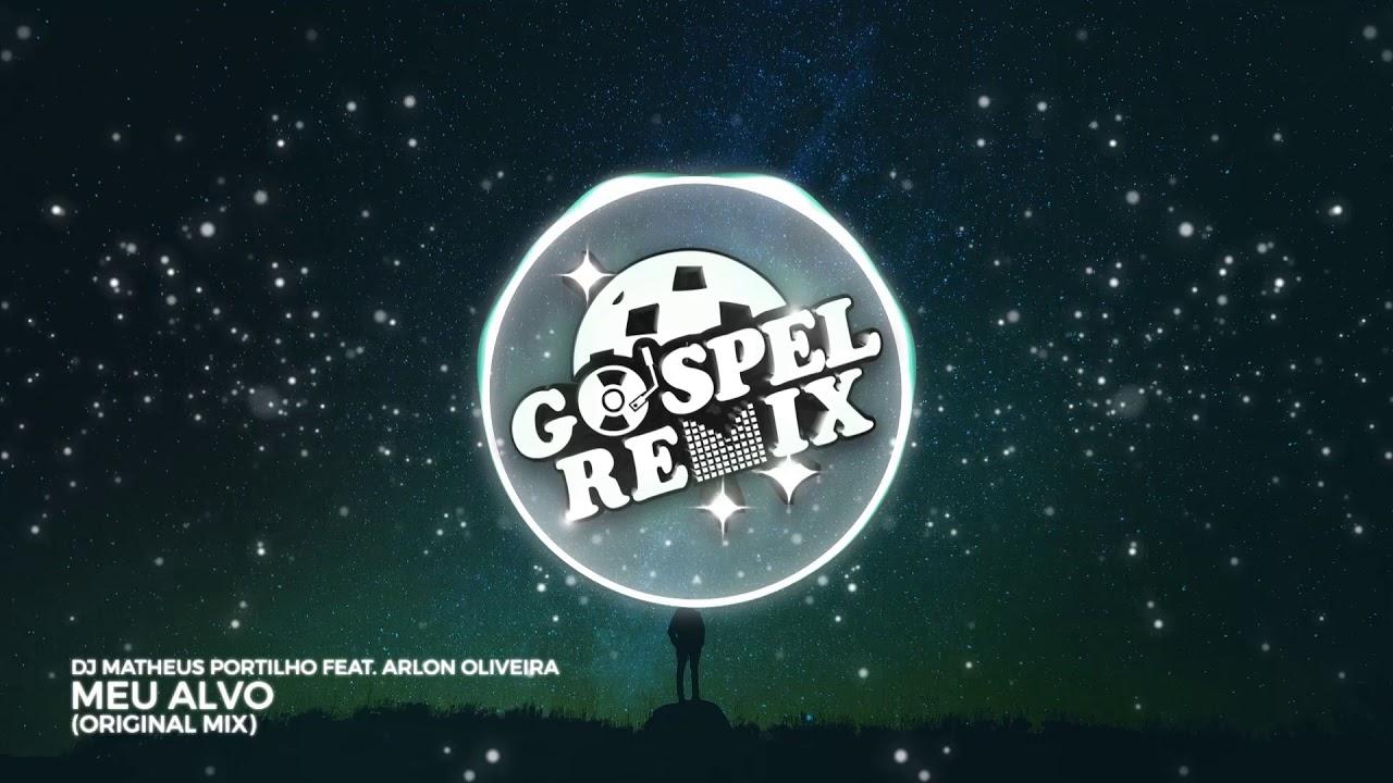 DJ Matheus Portilho Feat.  Arlon Oliveira - Meu alvo [Progressive House Gospel]