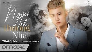 Người Anh Thương Nhất - Thái Quỳnh | Official Music Video 4k