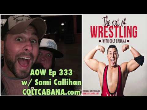 Sami Callihan Ep 333 | AOW Podcast w/ Colt Cabana