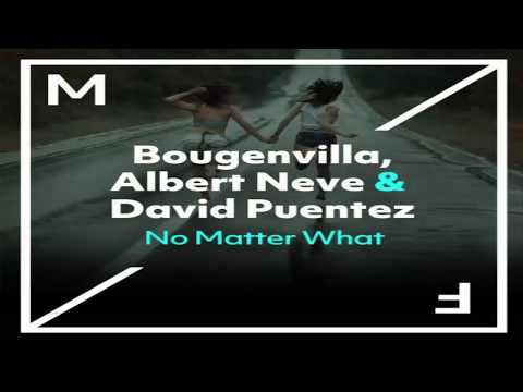 Bougenvilla & Albert Neve & David Puentez - No Matter What (Extended Mix)