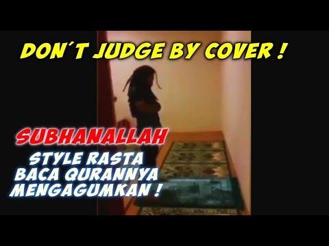 Cover Lagu Subhanallah, Style Rasta Tapi Ga Nyangka Baca Qurannya HITSLAGU