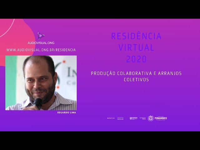 Produção colaborativa e arranjos coletivos - Eduardo Lima
