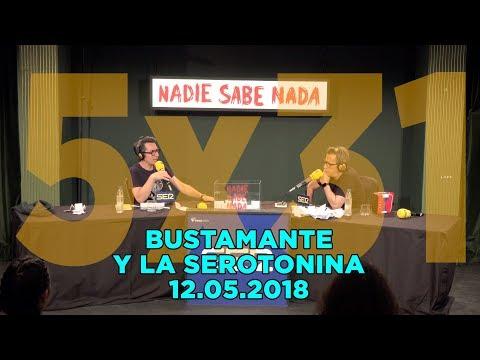 NADIE SABE NADA - (5x31): Bustamante y la serotonina