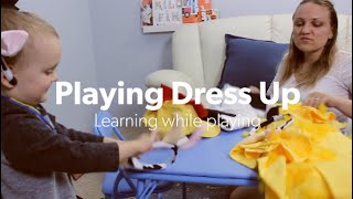 Playing dress up—Learning while playing