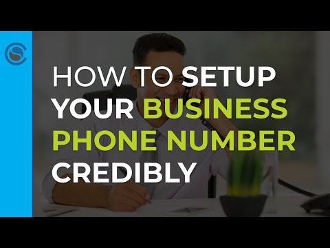 how-to-setup-your-business-phone-number-credibly