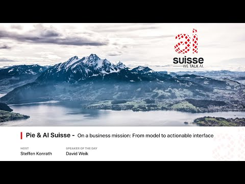 Pie & AI Suisse - On a business mission: From model to actionable interface