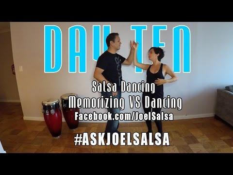 #AskJoelSalsa Day 10: Salsa Dancing - Memorizing Vs Dancing