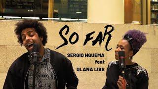 SO FAR✈️ | Sergio Nguema feat Olana Liss |