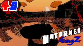 Unturned GangZ in RUSSIA (Multiplayer) E40 - THE QUEST FOR A DINGY!!