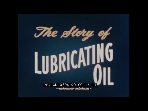 THE STORY OF LUBRICATING OIL  1949 STANDARD OIL EDUCATIONAL FILM   MOTOR OIL  XD10394