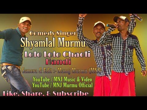 lolo-lolo-chaoli-handi-santali-song-¦¦-shyamlal-murmu-santali-song-¦¦-latest-santali-song-2019