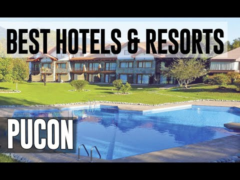 Best Hotels And Resorts In Pucon, Chile