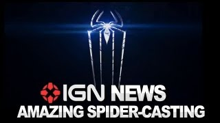 IGN News - Amazing Spider-Man 2 Casting MJ and Possible Villain