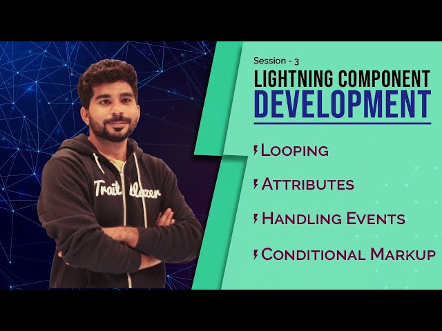 Lightning Component Development Day3 - App, Attributes, Looping, Conditional Markup, Handling Events