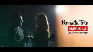 MANUELLA || PERMATA TRIO || LAGU BATAK TERBARU || OFFICIAL MUSIC VIDEO