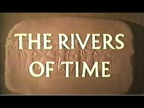 The Rivers of Time:  Early Civilizations in the Middle East