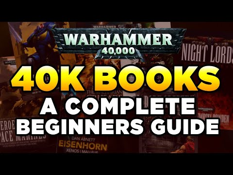 40K BOOKS - WHERE TO START? A COMPLETE BEGINNERS GUIDE | Warhammer 40,000 Lore Discuss