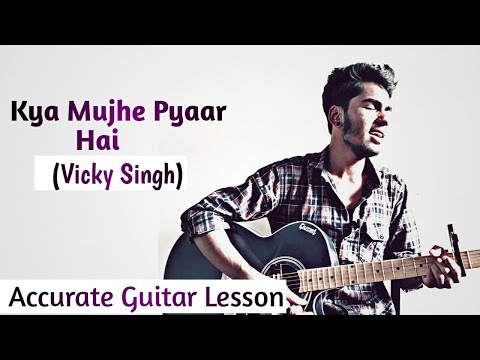 Kya Mujhe Pyaar Hai Unplugged  Vicky Singh  Song  Guitar Lesson By Acoustic Ash