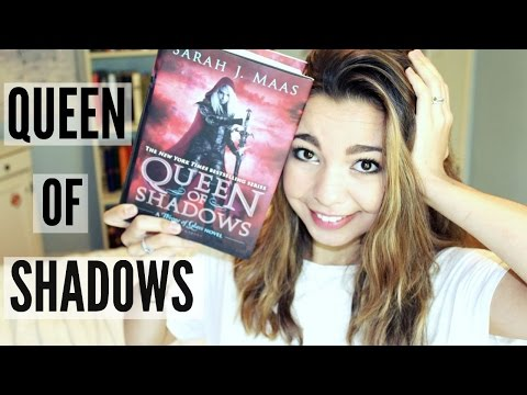 QUEEN OF SHADOWS BOOK TALK!