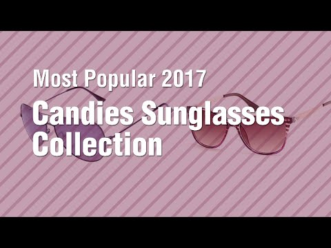 Candies Sunglasses Collection // Most Popular 2017