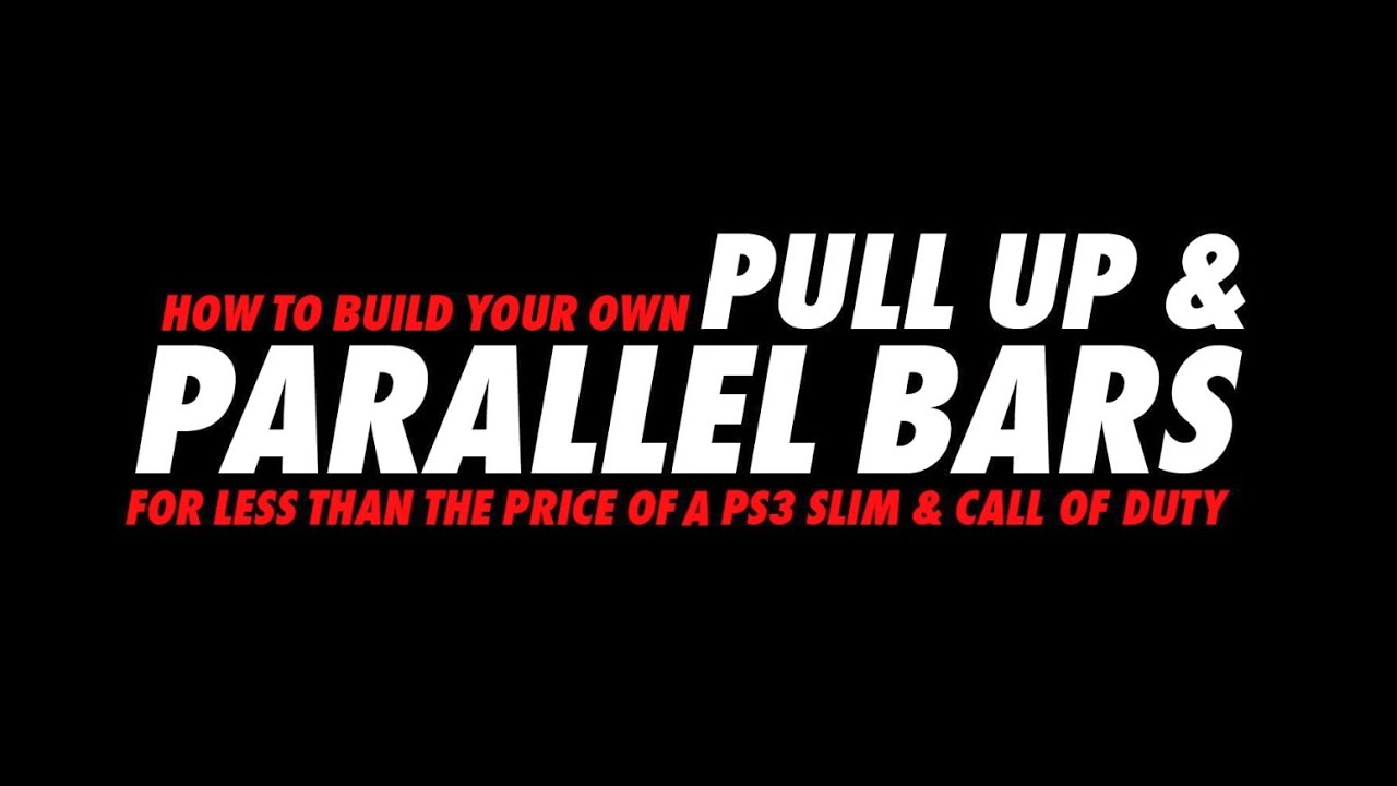 How to build your own pull up amp parallel bars youtube