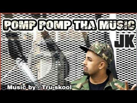 Pomp pomp tha music -JK ft Tru skool | VIP record |