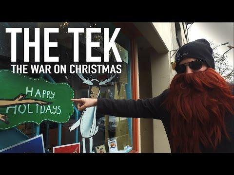 The Tek 0212: War on Christmas