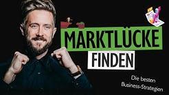 MARKTLÜCKE FINDEN - Die 8 besten Strategien, um mit deinem Business erfolgreich zu werden!